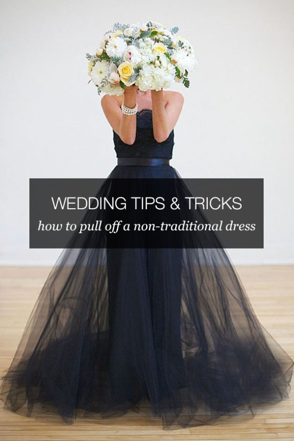 Wedding Tips Amp Tricks How To Pull Off A Non Traditional Wedding Dress